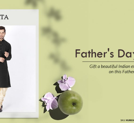 Gift a beautiful Ethnic Men's wear this Father's Day