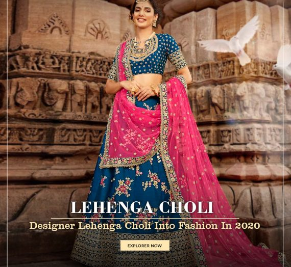 Designer Lehenga Cholis Into Fashion In 2020
