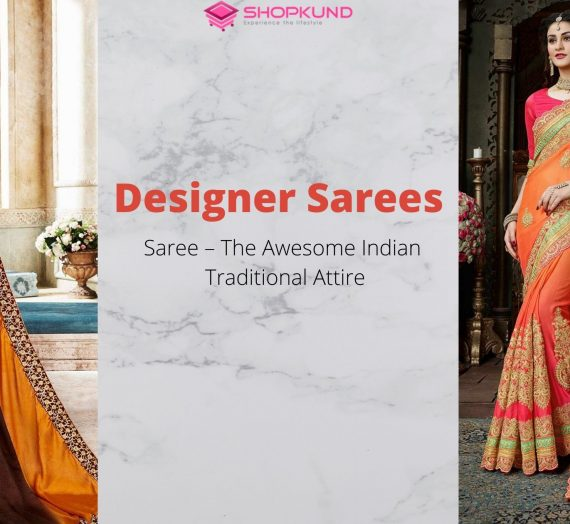 Saree – The Awesome Indian Traditional Attire